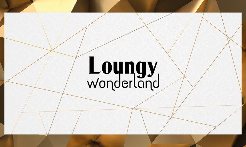 Loungy Wonderland